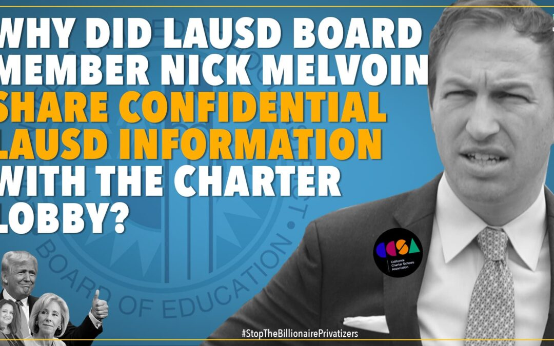 Nick Melvoin Shared Confidential LAUSD Information